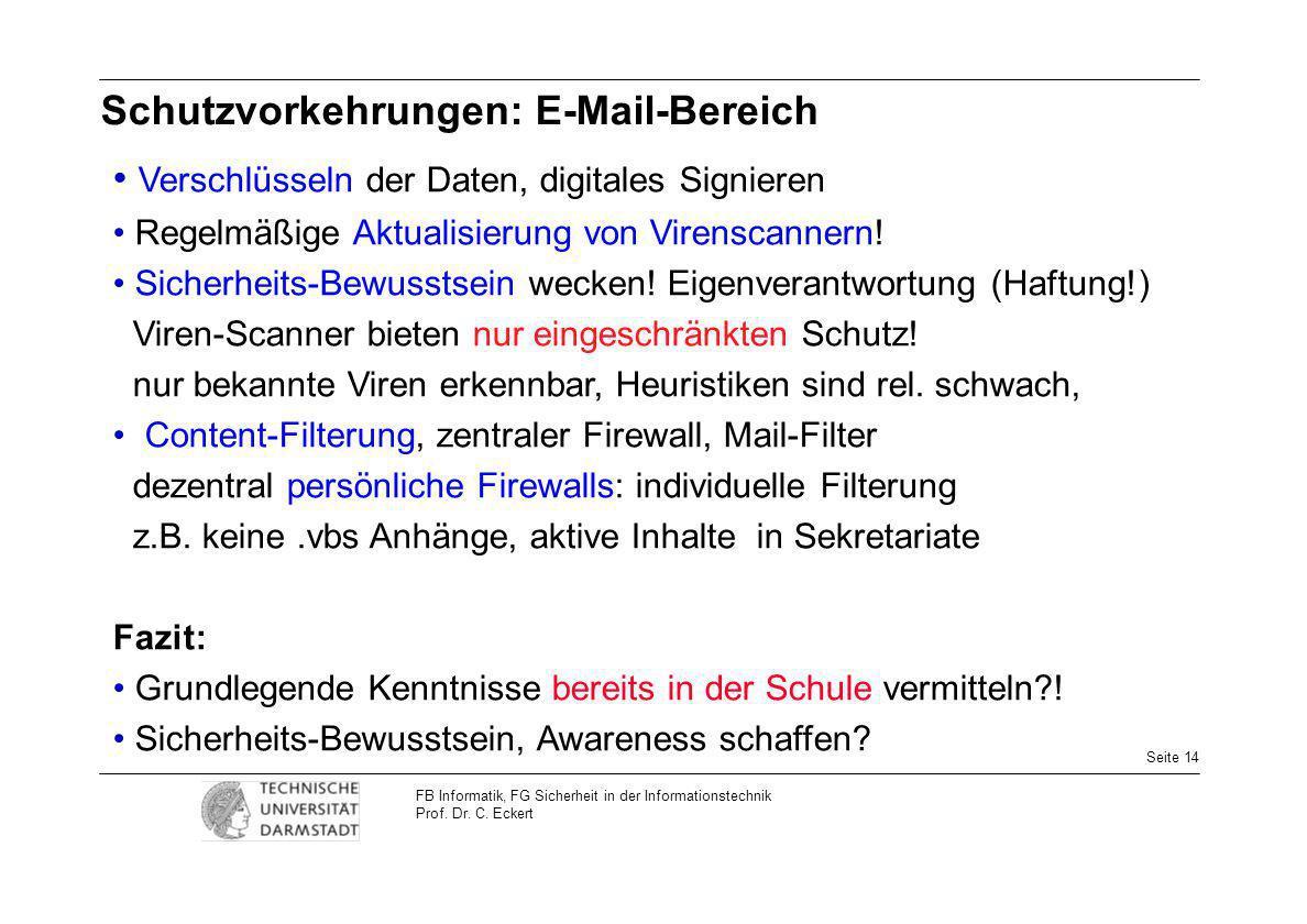 Seite 14 FB Informatik, FG Sicherheit in der Informationstechnik Prof. Dr. C. Eckert Schutzvorkehrungen: E-Mail-Bereich Verschlüsseln der Daten, digit