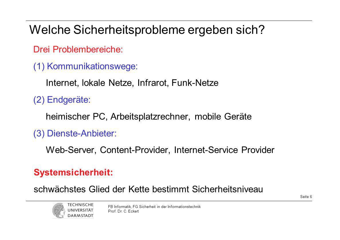 Seite 7 FB Informatik, FG Sicherheit in der Informationstechnik Prof.