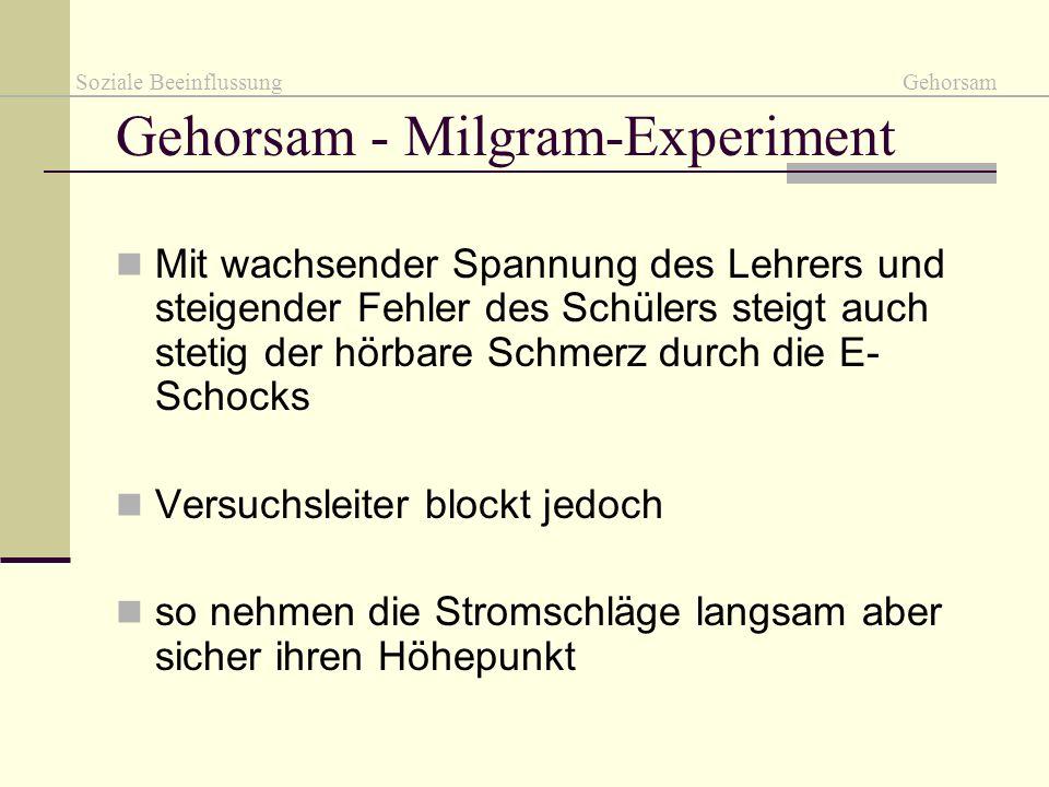 Gehorsam - Milgram-Experiment Mit wachsender Spannung des Lehrers und steigender Fehler des Schülers steigt auch stetig der hörbare Schmerz durch die
