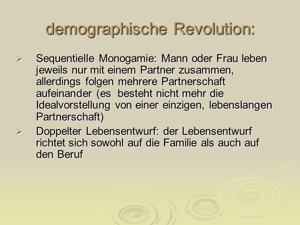 demographische Revolution: Sequentielle Monogamie: Mann oder Frau leben jeweils nur mit einem Partner zusammen, allerdings folgen mehrere Partnerschaf