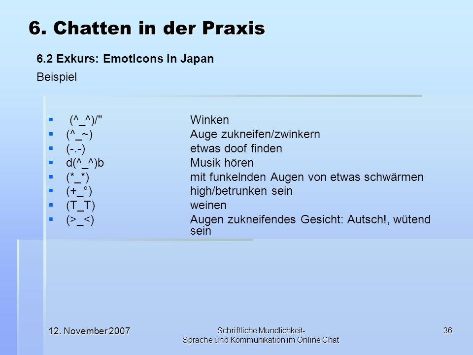 12. November 2007 Schriftliche Mündlichkeit- Sprache und Kommunikation im Online Chat 36 (^_^)/