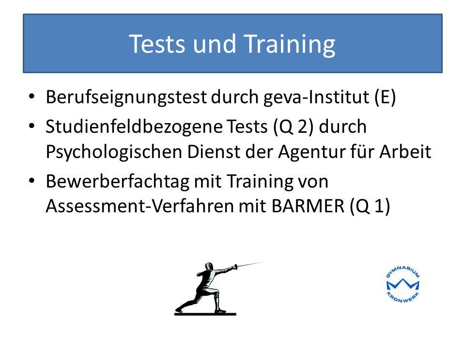 Tests und Training Berufseignungstest durch geva-Institut (E) Studienfeldbezogene Tests (Q 2) durch Psychologischen Dienst der Agentur für Arbeit Bewe