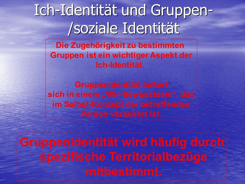 Ich-Identität und Gruppen- /soziale Identität Die Zugehörigkeit zu bestimmten Gruppen ist ein wichtiger Aspekt der Ich-Identität. Gruppenidentität äuß