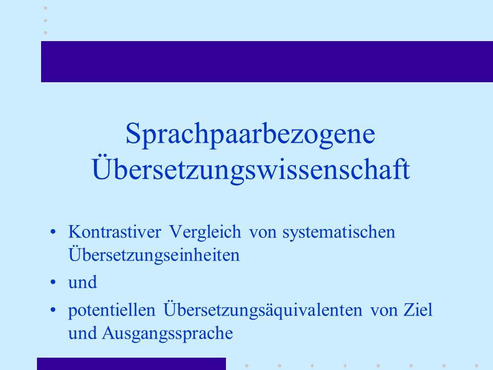 Sprachpaarbezogene Übersetzungswissenschaft Kontrastiver Vergleich von systematischen Übersetzungseinheiten und potentiellen Übersetzungsäquivalenten