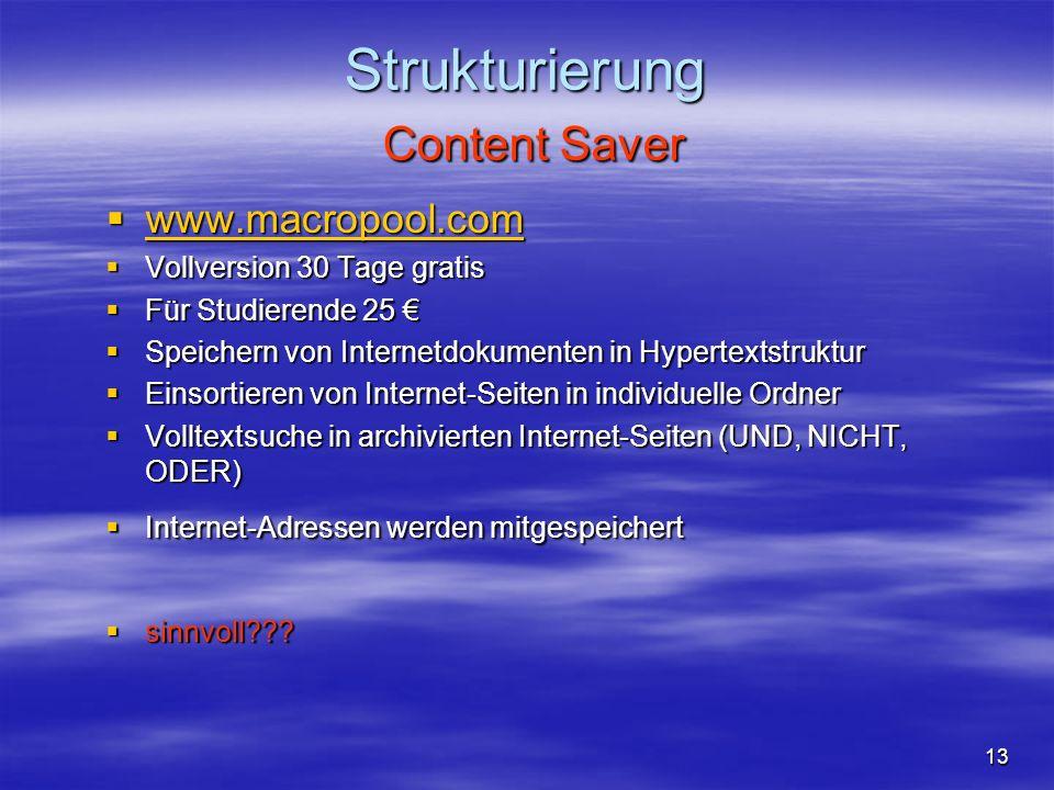 Strukturierung Content Saver www.macropool.com www.macropool.com www.macropool.com Vollversion 30 Tage gratis Vollversion 30 Tage gratis Für Studieren
