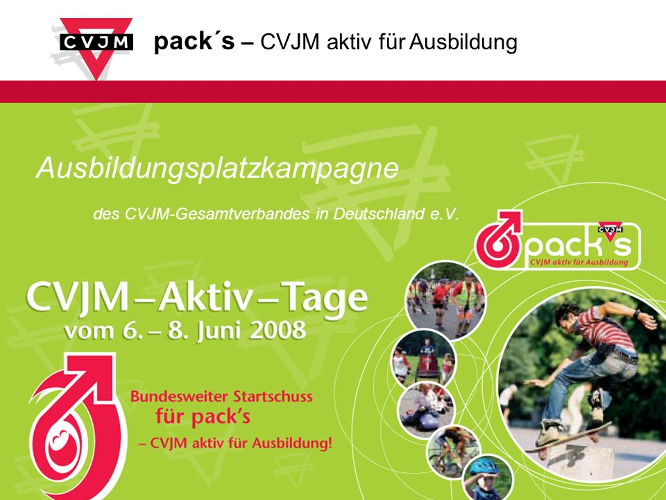 pack´s – CVJM aktiv für Ausbildung Ausbildungsplatzkampagne des CVJM-Gesamtverbandes in Deutschland e.V.