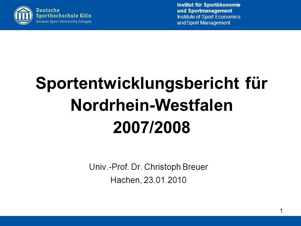 Institut für Sportökonomie und Sportmanagement Institute of Sport Economics and Sport Management Sportentwicklungsbericht für Nordrhein-Westfalen 2007
