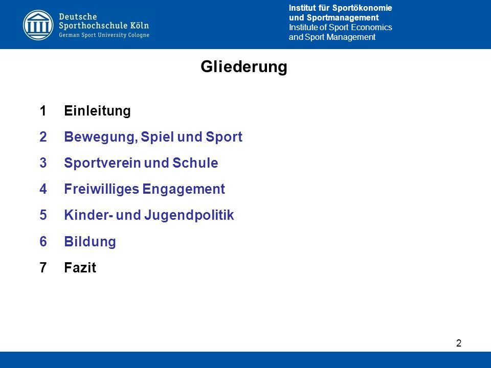 Institut für Sportökonomie und Sportmanagement Institute of Sport Economics and Sport Management Gliederung 1Einleitung 2Bewegung, Spiel und Sport 3Sp