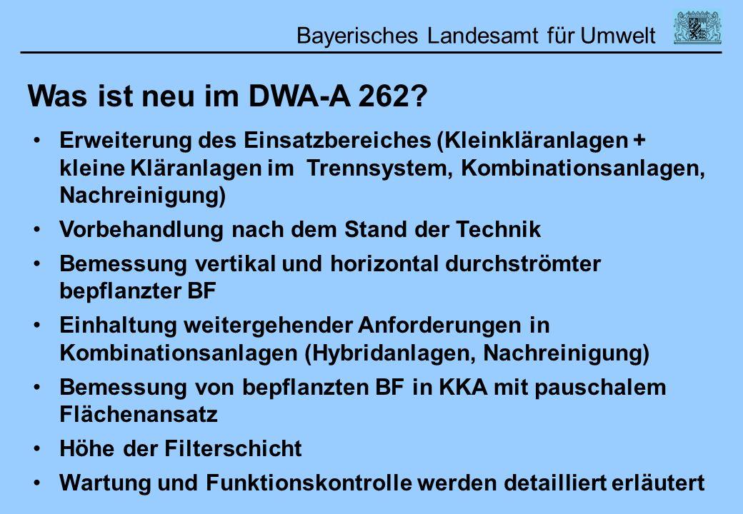 Bayerisches Landesamt für Umwelt 01.02.2006DWA Lehrertag Was ist neu im DWA-A 262? Erweiterung des Einsatzbereiches (Kleinkläranlagen + kleine Kläranl