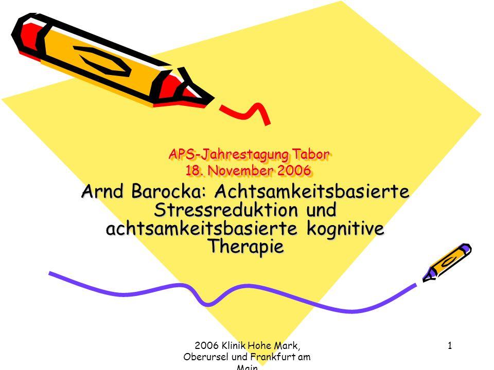 2006 Klinik Hohe Mark, Oberursel und Frankfurt am Main 1 APS-Jahrestagung Tabor 18.