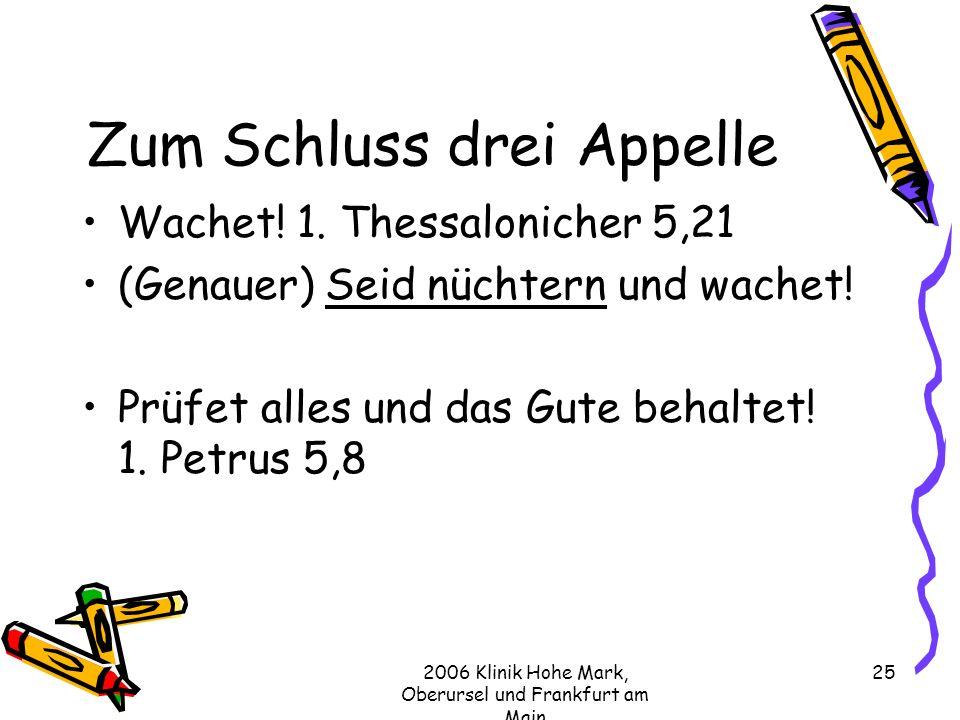 2006 Klinik Hohe Mark, Oberursel und Frankfurt am Main 25 Zum Schluss drei Appelle Wachet.