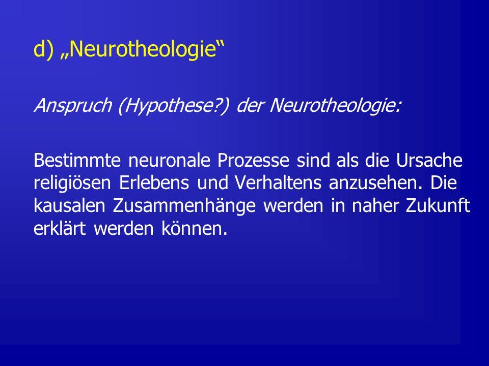 Die vier bekanntesten Ansätze Schläfenlappenepilepsie / Gottesmodul (Ramachandran) Magnetfeld-Stimulation erzeugt mystische Stimmungen (Persinger) Scheitellappenaktivierung (Schnappschuß vom Nirwana) (Newberg) Genetische Disposition (VMAT2 – das Gottes-Gen?) (Hamer)