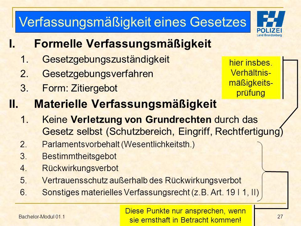 Bachelor-Modul 01.1 Prof. Dr. Guido Kirchhoff 27 I.Formelle Verfassungsmäßigkeit 1.Gesetzgebungszuständigkeit 2.Gesetzgebungsverfahren 3.Form: Zitierg