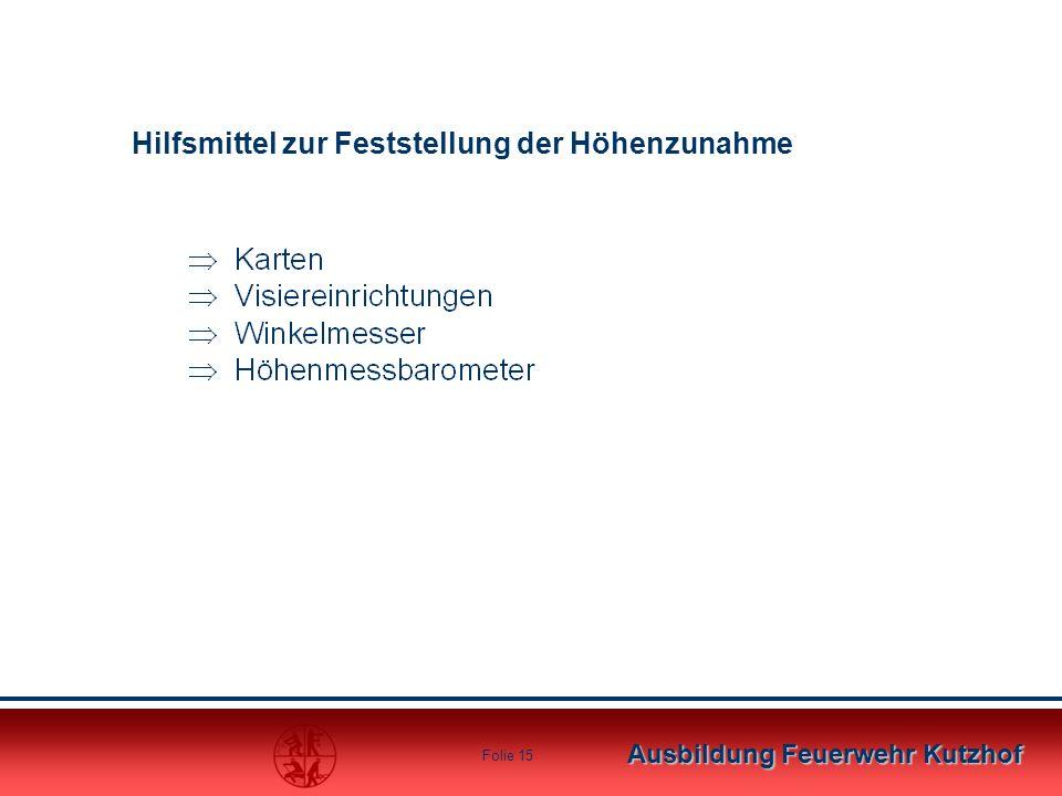 Ausbildung Feuerwehr Kutzhof Folie 14 Der Druckverlust oder - gewinn in bar ist gleich dem Höhenunterschied in Metern geteilt durch 10.