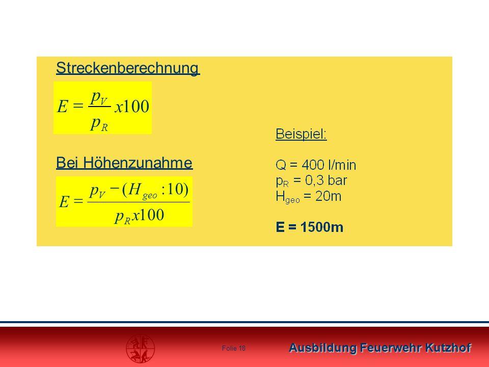 Ausbildung Feuerwehr Kutzhof Folie 17 Bei der Brandstellenpumpe muss vom Ausgangsdruck stets der Strahlrohrdruck abgezogen werden. Der Rest ist verfüg