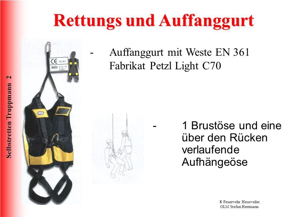 Selbstretten Truppmann 2 Überarbeitet 03/2012® Feuerwehr Heusweiler OLM Stefan Herrmann -Auffanggurt mit Weste EN 361 Fabrikat Petzl Light C70 - 1 Bru