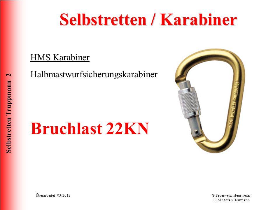 Selbstretten Truppmann 2 Überarbeitet 03/2012® Feuerwehr Heusweiler OLM Stefan Herrmann Selbstretten / Karabiner HMS Karabiner Halbmastwurfsicherungsk