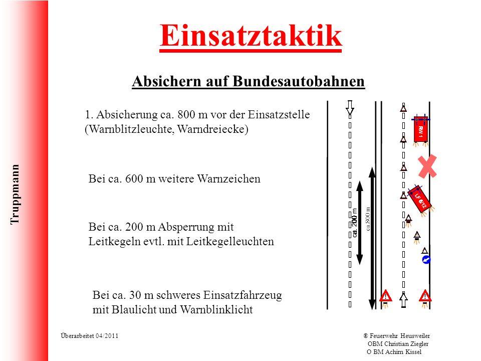 Truppmann Überarbeitet 04/2011® Feuerwehr Heusweiler OBM Christian Ziegler O BM Achim Kissel Einsatztaktik Absichern auf Bundesautobahnen ca.800 m 1.