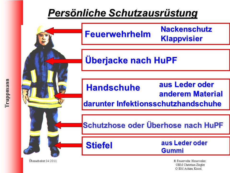 Truppmann Überarbeitet 04/2011® Feuerwehr Heusweiler OBM Christian Ziegler O BM Achim Kissel Feuerwehrhelm NackenschutzKlappvisier Überjacke nach HuPF