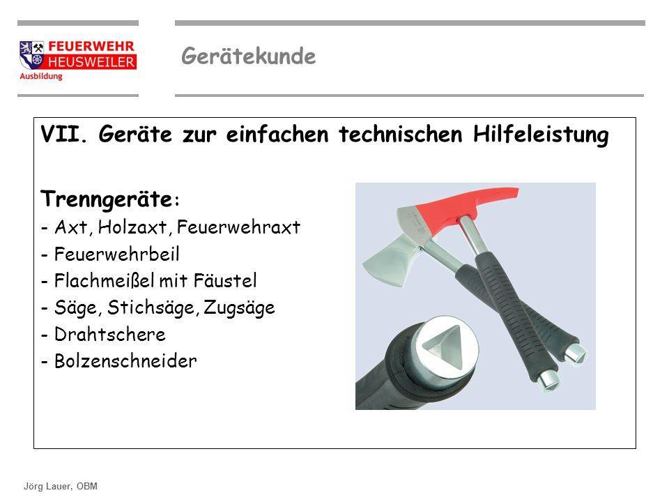 ©OBM Dirk Ziegler Gerätekunde Jörg Lauer, OBM Räumgeräte: - Einreißhaken - Schaufel - Spaten - Besen Hebegeräte: - Brechstange - Hebebaum - Wagenheber - Rohre, Hölzer Blechaufreisser