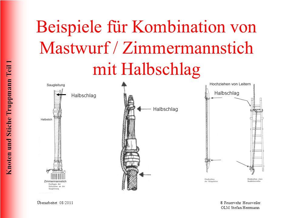 Knoten und Stiche Truppmann Teil 1 Beispiele für Kombination von Mastwurf / Zimmermannstich mit Halbschlag Halbschlag Überarbeitet 08/2011® Feuerwehr