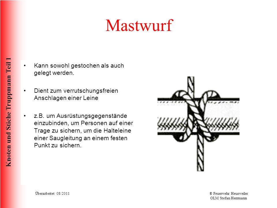 Knoten und Stiche Truppmann Teil 1 Mastwurf Kann sowohl gestochen als auch gelegt werden. Dient zum verrutschungsfreien Anschlagen einer Leine z.B. um