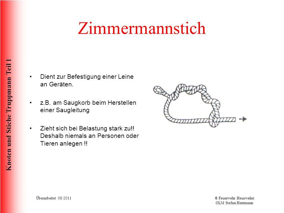 Knoten und Stiche Truppmann Teil 1 Zimmermannstich 1.Man umschlingt mit dem Leinenende den anzuschlagenden Gegenstand und bildet eine Schlaufe (a).
