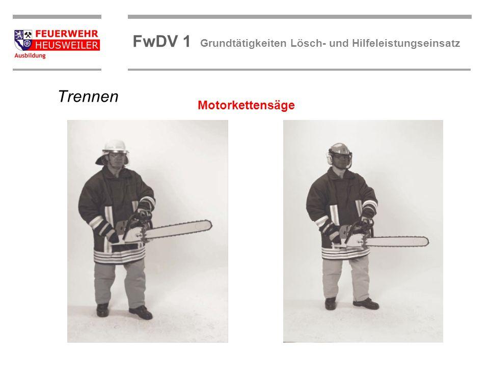 ©OBM Dirk Ziegler OBM Dirk Ziegler FwDV 1 Grundtätigkeiten Lösch- und Hilfeleistungseinsatz Trennen Motorkettensäge
