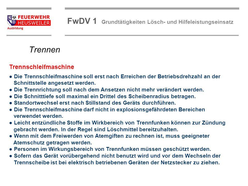 ©OBM Dirk Ziegler OBM Dirk Ziegler FwDV 1 Grundtätigkeiten Lösch- und Hilfeleistungseinsatz Die Trennschleifmaschine soll erst nach Erreichen der Betr