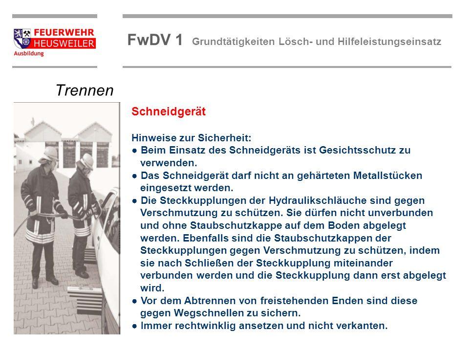 ©OBM Dirk Ziegler OBM Dirk Ziegler FwDV 1 Grundtätigkeiten Lösch- und Hilfeleistungseinsatz Hinweise zur Sicherheit: Beim Einsatz des Schneidgeräts is