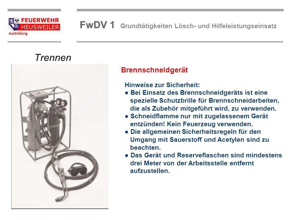 ©OBM Dirk Ziegler OBM Dirk Ziegler FwDV 1 Grundtätigkeiten Lösch- und Hilfeleistungseinsatz Hinweise zur Sicherheit: Bei Einsatz des Brennschneidgerät