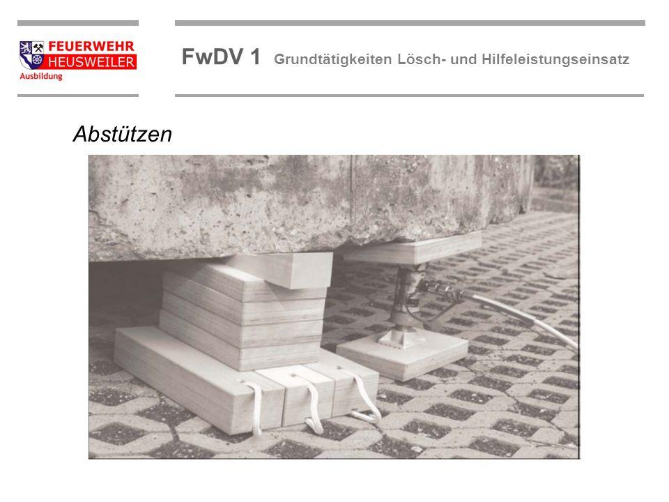 ©OBM Dirk Ziegler OBM Dirk Ziegler FwDV 1 Grundtätigkeiten Lösch- und Hilfeleistungseinsatz Abstützen
