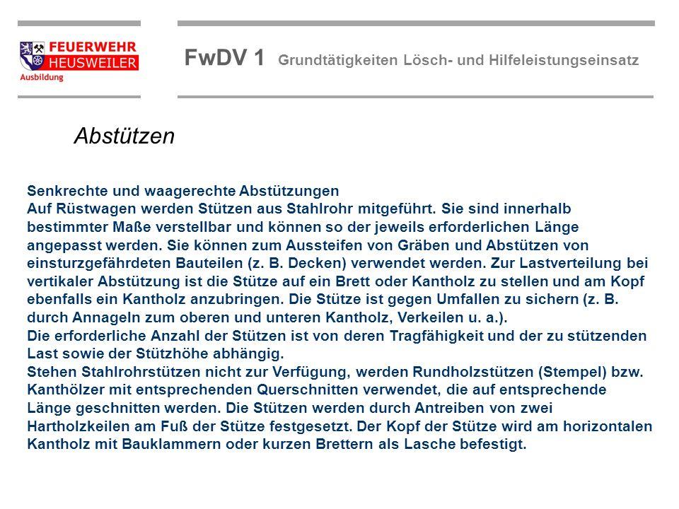©OBM Dirk Ziegler OBM Dirk Ziegler FwDV 1 Grundtätigkeiten Lösch- und Hilfeleistungseinsatz Senkrechte und waagerechte Abstützungen Auf Rüstwagen werd