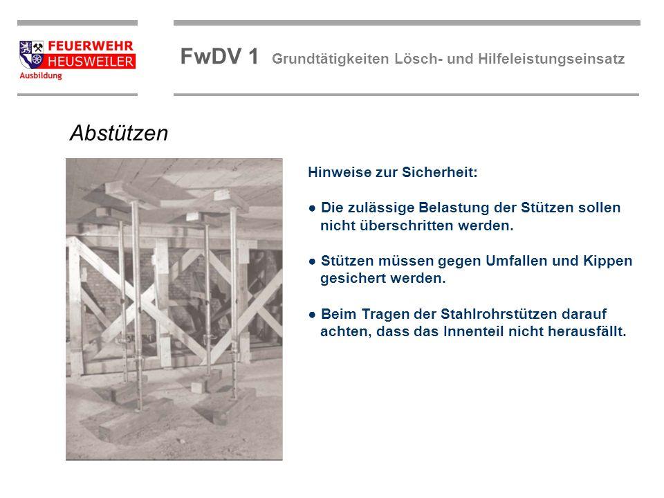 ©OBM Dirk Ziegler OBM Dirk Ziegler FwDV 1 Grundtätigkeiten Lösch- und Hilfeleistungseinsatz Hinweise zur Sicherheit: Die zulässige Belastung der Stütz