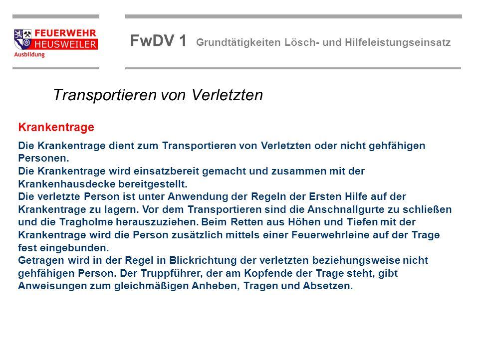 ©OBM Dirk Ziegler OBM Dirk Ziegler FwDV 1 Grundtätigkeiten Lösch- und Hilfeleistungseinsatz Transportieren von Verletzten Die Krankentrage dient zum T