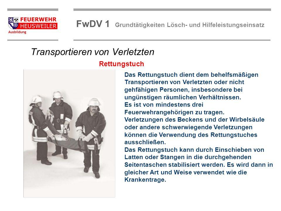 ©OBM Dirk Ziegler OBM Dirk Ziegler FwDV 1 Grundtätigkeiten Lösch- und Hilfeleistungseinsatz Das Rettungstuch dient dem behelfsmäßigen Transportieren v