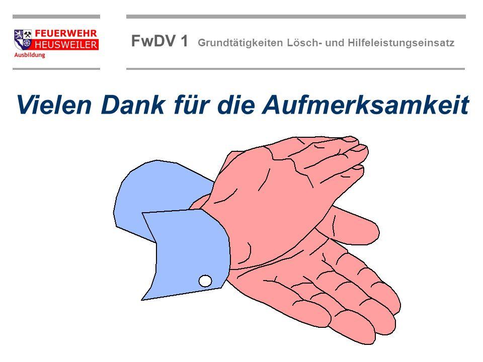 ©OBM Dirk Ziegler OBM Dirk Ziegler FwDV 1 Grundtätigkeiten Lösch- und Hilfeleistungseinsatz Vielen Dank für die Aufmerksamkeit