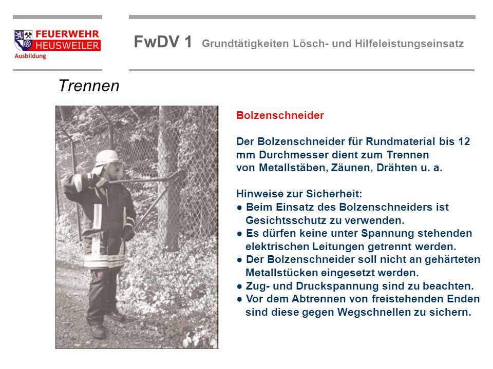 ©OBM Dirk Ziegler OBM Dirk Ziegler FwDV 1 Grundtätigkeiten Lösch- und Hilfeleistungseinsatz Bolzenschneider Der Bolzenschneider für Rundmaterial bis 1