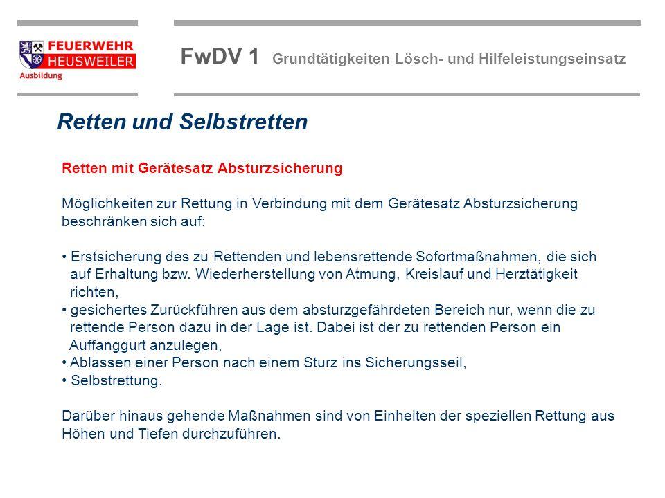 FwDV 1 Grundtätigkeiten Lösch- und Hilfeleistungseinsatz Retten mit Feuerwehrleine Die Feuerwehrleine ist der zu rettenden Person mit Brustbund, wie in Kapitel beschrieben, anzulegen.