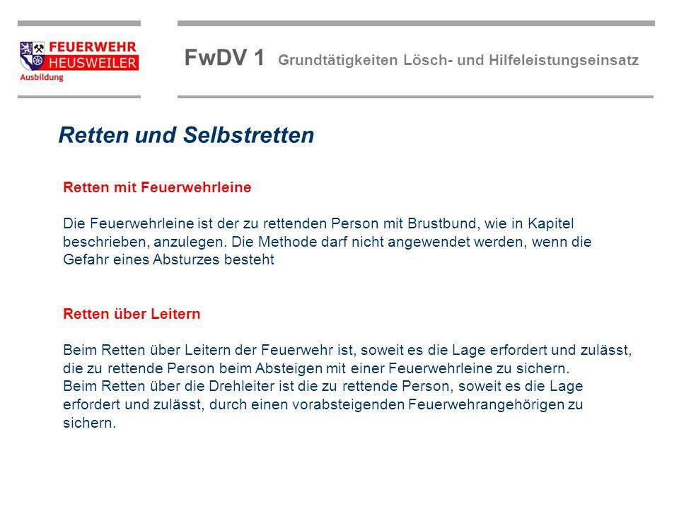 FwDV 1 Grundtätigkeiten Lösch- und Hilfeleistungseinsatz Hinweise zur Sicherheit Feuerwehrleinen und Kernmantel-Dynamikseile immer straff führen.