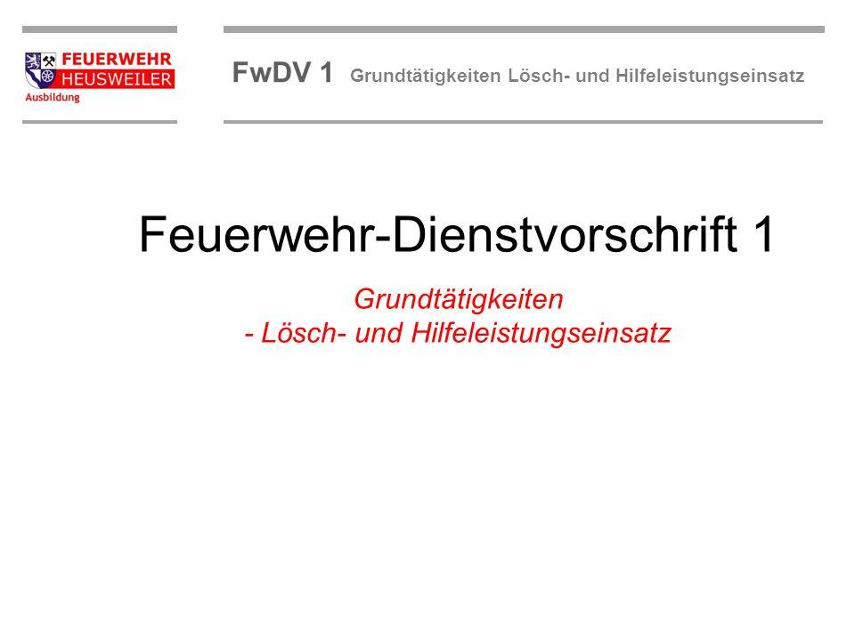 ©OBM Dirk Ziegler OBM Dirk Ziegler FwDV 1 Grundtätigkeiten Lösch- und Hilfeleistungseinsatz Feuerwehr-Dienstvorschrift 1 Grundtätigkeiten - Lösch- und