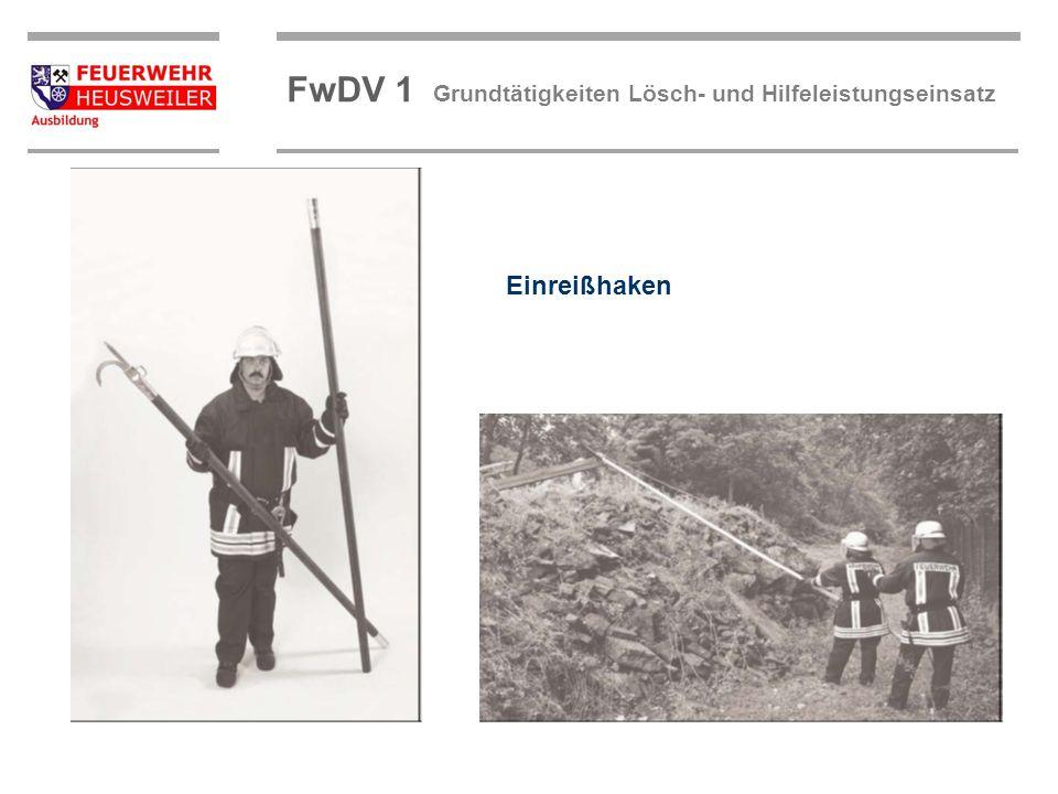 ©OBM Dirk Ziegler OBM Dirk Ziegler FwDV 1 Grundtätigkeiten Lösch- und Hilfeleistungseinsatz Einreißhaken