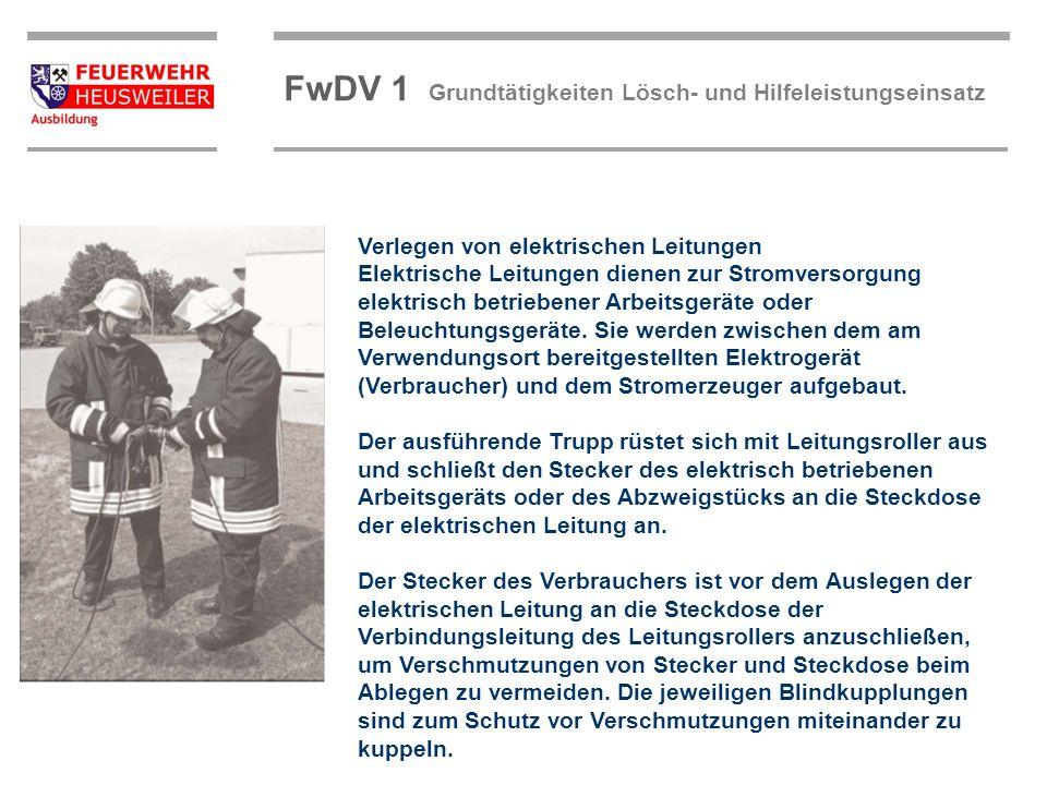 ©OBM Dirk Ziegler OBM Dirk Ziegler FwDV 1 Grundtätigkeiten Lösch- und Hilfeleistungseinsatz Verlegen von elektrischen Leitungen Elektrische Leitungen