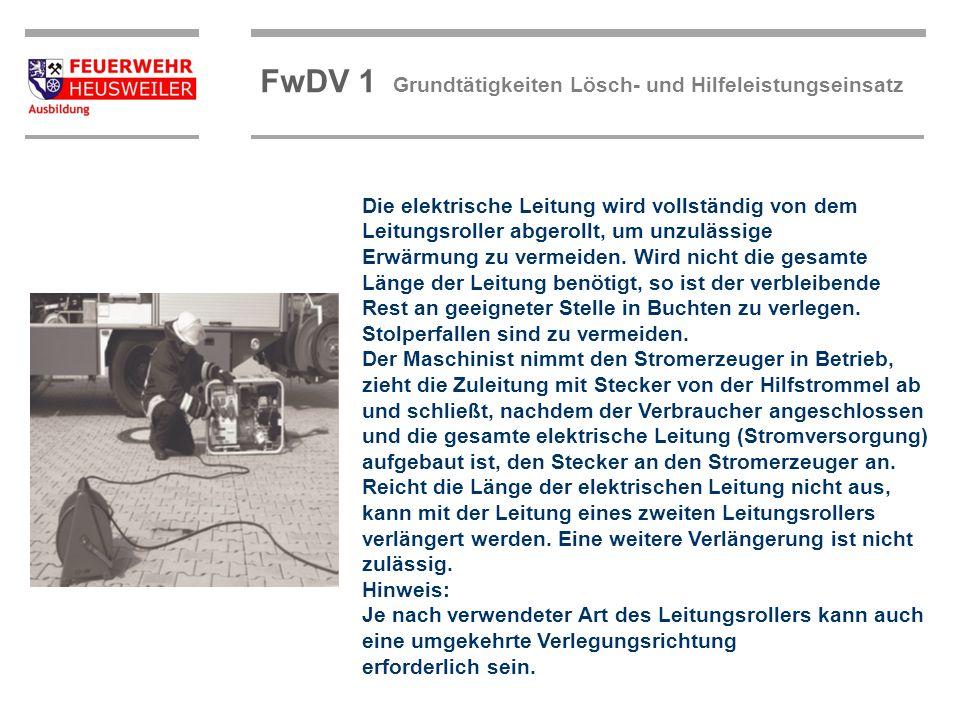 ©OBM Dirk Ziegler OBM Dirk Ziegler FwDV 1 Grundtätigkeiten Lösch- und Hilfeleistungseinsatz Die elektrische Leitung wird vollständig von dem Leitungsr