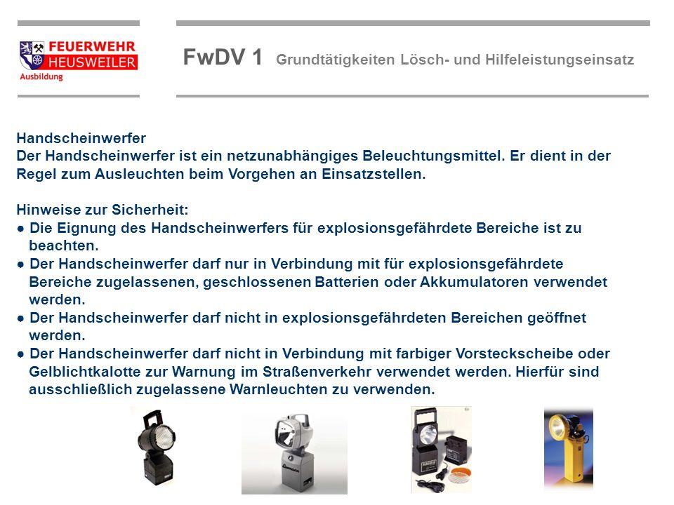 ©OBM Dirk Ziegler OBM Dirk Ziegler FwDV 1 Grundtätigkeiten Lösch- und Hilfeleistungseinsatz Handscheinwerfer Der Handscheinwerfer ist ein netzunabhäng