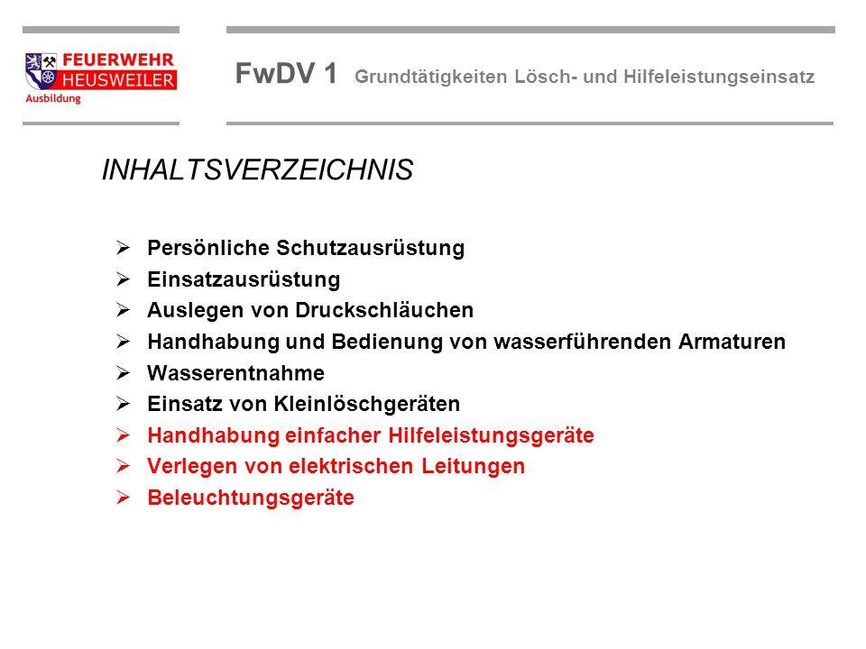 ©OBM Dirk Ziegler OBM Dirk Ziegler FwDV 1 Grundtätigkeiten Lösch- und Hilfeleistungseinsatz INHALTSVERZEICHNIS Persönliche Schutzausrüstung Einsatzaus