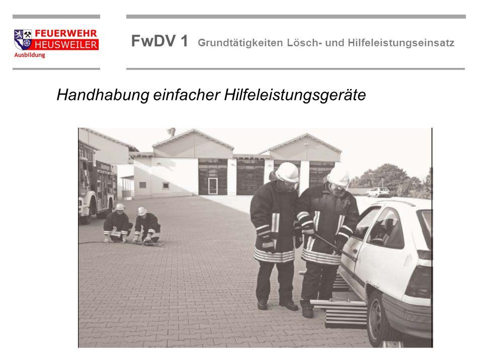 ©OBM Dirk Ziegler OBM Dirk Ziegler FwDV 1 Grundtätigkeiten Lösch- und Hilfeleistungseinsatz Handhabung einfacher Hilfeleistungsgeräte