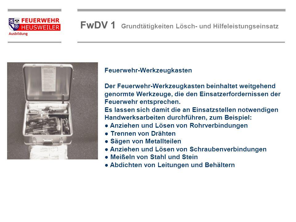 ©OBM Dirk Ziegler OBM Dirk Ziegler FwDV 1 Grundtätigkeiten Lösch- und Hilfeleistungseinsatz Feuerwehr-Werkzeugkasten Der Feuerwehr-Werkzeugkasten bein