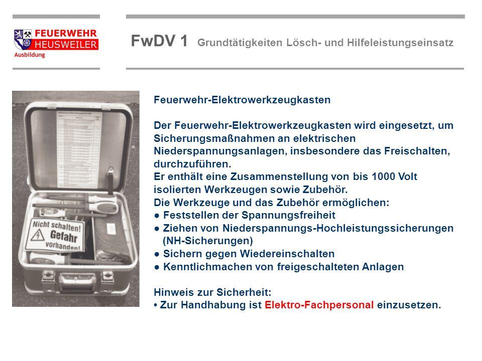 ©OBM Dirk Ziegler OBM Dirk Ziegler FwDV 1 Grundtätigkeiten Lösch- und Hilfeleistungseinsatz Feuerwehr-Elektrowerkzeugkasten Der Feuerwehr-Elektrowerkz