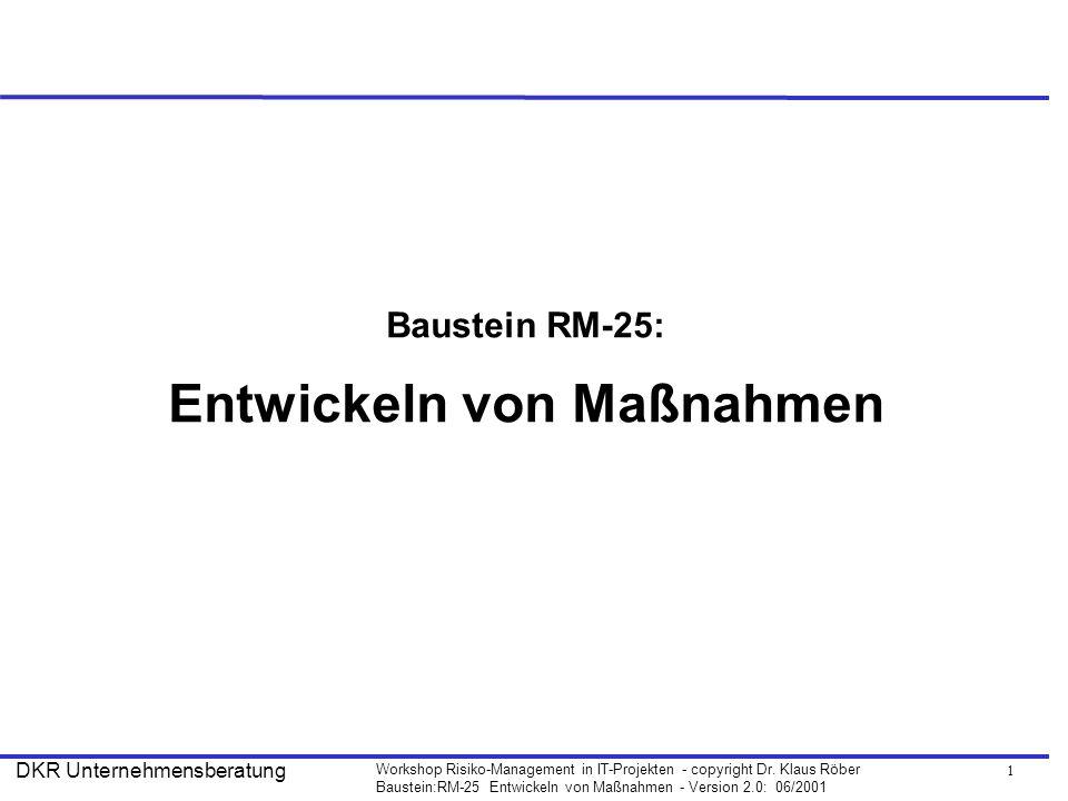 22 Workshop Risiko-Management in IT-Projekten - copyright Dr.